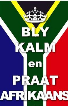 Bly Kalmyk en Praat Afrikaans - Keep Calm and Speak Afrikaans