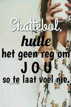 hulle het geen reg om jou so te laat voel nie. Afrikaanse Quotes, Qoutes, Inspirational Quotes, Dutch, Om, Hair, Beautiful, Africans, Quotations