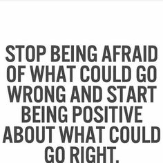 Think about what could go right!