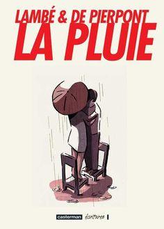 Lambé & De Pierpont : La pluie - Casterman écritures