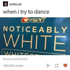 The whitest of whites. #Dance #WhitePeople #Toothpaste #Cringe #Dancing #Stereotypes #Crest