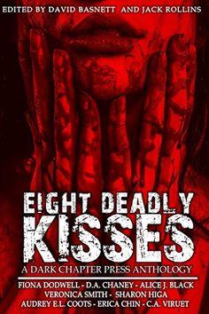 Eight Deadly Kisses: A Dark Chapter Press Anthology by Fiona Dodwell http://www.amazon.com/dp/B01BQTFHKQ/ref=cm_sw_r_pi_dp_Ez05wb14RME74