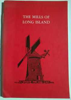 The Mills of Long Island - Wailes & Marshall - Windmills Watermills - New York  44 page paperback book published in 1962 by Ira J Friedman Inc.  The book contains 2 separate articles, Part 1 - The Windmills of Eastern Long Island - Rex Wailes 33pages, 1935. Part 2 - The Water Mills on Long Island - Bernice Marshall 11 pages.