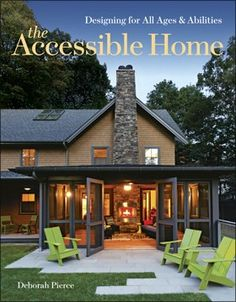 The Accessible Home - designing barrier free homes from Taunton Press - a good read.