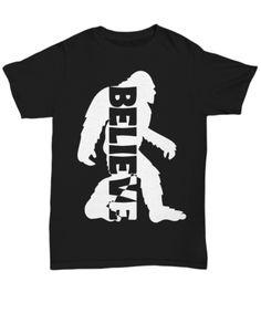 Bigfoot Believe Unisex T-shirt Sasquatch Big Foot Shirts Camping Wear for Monster Hunters Unisex Gifts, Monster Hunter, Bigfoot, Funny Gifts, Believe, Hunters, Mens Tops, How To Wear, T Shirt