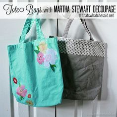 Tote Bags with Martha Stewart Decoupage - That's What {Che} Said...