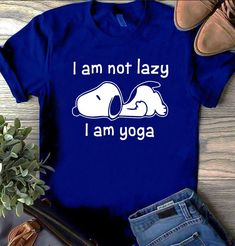 Snoopy I am not lazy I am yoga shirt, ladies shirt, hoodie, sweater Peanuts T Shirts, Snoopy T Shirt, Joe Cool, Bikini Images, Short Sleeves, Long Sleeve, Lazy, Sweaters For Women, Child