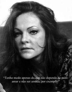 """""""Tenho medo apenas que não depende de mim: Amar e não ser amada,por exemplo."""" MATARAZZO, Maysa."""