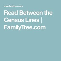 Read Between the Census Lines | FamilyTree.com
