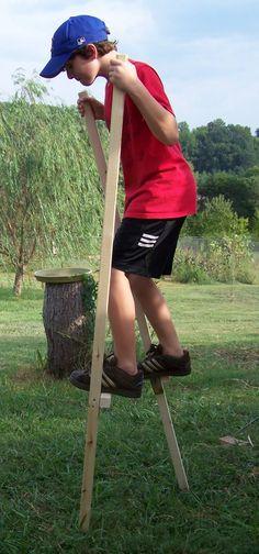 Dad built me stilts.