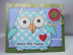 Pop up birthday card made for my girlfriend's grandson Thomas (made with a Sizzix owl die - the inside is a pop up.)