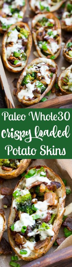 Yes - you can have crispy loaded potato skins while keeping things Whole30 and Paleo! These crispy baked skins are loaded with roasted broccoli, caramelized onions, crisp bacon and drizzled all over with homemade ranch for tons of flavor with no dairy in sight. Great as an appetizer or side dish, kid approved, easy to make!