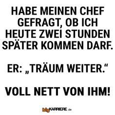 #stuttgart #mannheim #trier #köln #mainz #koblenz #ludwigshafen #chef #job #karriere #fragen #verspätung #träumen #schlafen #müde #traum #nett #haha #sprüche #spruchdestages Chef, Haha, Words, Funny, Mainz, Trier, Mannheim, Career, Ha Ha