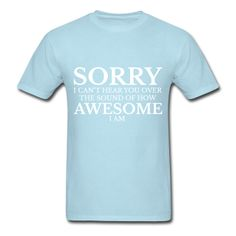 Sorry I Can't Hear You Graphic Tee, T-Shirt
