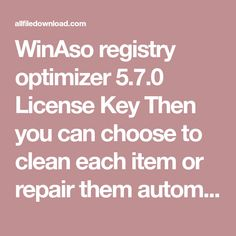 WinAso registry optimizer 5.7.0 License Key Then you can choose to clean each item or repair them automatically. WinAso registry optimizer Crack Windows Registry, Saved Passwords, How To Run Faster, Problem Solving, Cleaning, Key, Unique Key, Home Cleaning