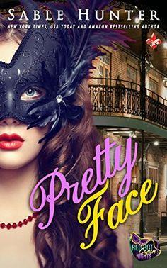 Pretty Face by Sable Hunter, http://www.amazon.com/dp/B00T01PBTU/ref=cm_sw_r_pi_dp_mOsZub10CTR73