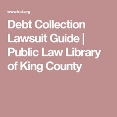 Debt Collection Lawsuit Guide   | Public Law Library of King County