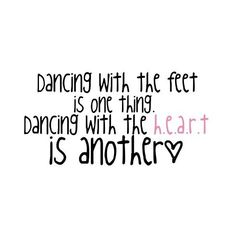 dancing quote. by naley. use (: found on Polyvore