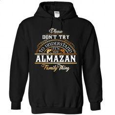 ALMAZAN - #tshirt frases #cool hoodie. SIMILAR ITEMS => https://www.sunfrog.com/Camping/1-Black-85937241-Hoodie.html?68278