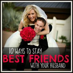 10 Ways to STAY BEST FRIENDS FOREVER with your HUSBAND love this!!
