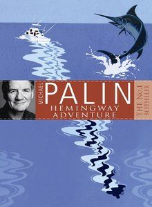 Michael Palin's Hemingway Adventure by Michael Palin. Around The World In 80 Days, Top Of The World, Michael Palin, Travelogue, Good Books, Travel Inspiration, Adventure, Gifts, Reading