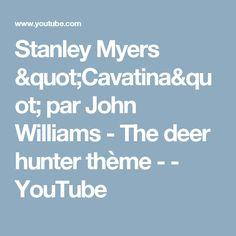 "Stanley Myers ""Cavatina"" par John Williams - The deer hunter thème - - YouTube"