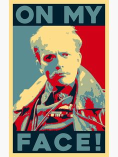 Lord Flashheart 'On My Face!' Rik Mayall Blackadder Design Photographic Print   #rikmayall #lordflashheart #woof #twentyminuters #army #war #ww1 #bottom Lord Flashheart, Arnold Bodybuilding, Rik Mayall, Blackadder, Cinema, Army, David, English, Humor