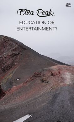 Etna Peak: Education or Entertainment? The Ordinary, Trekking, Geography, To Go, Entertaining, Vacation, How To Plan, Beach