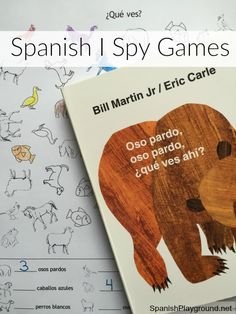 I Spy games in Spanish with the vocabulary from Oso Pardo - Brown Bear, Brown Bear. Kids learn animals and colors in Spanish with two free printable games.