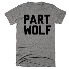 Part Wolf Shirt. ♥♥♥ This ultra-soft tee has a great feel and a classic fit ♥♥♥ Printed in the USA on a 90% cotton, 10% polyester athletic t-shirt * Each shirt is printed to order and ships between 1-