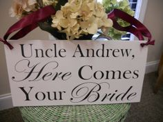 Wedding Signs Uncle here comes your Bride photo by SweetDayDesigns, $37.95