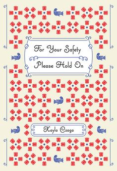 For Your Safety Please Hold On by Kayla Czaga, finalist for the 2015 Dorothy Livesay Poetry Prize