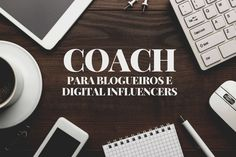 Coach para Blogueiros e Digital influencers - Thaii Nathios | Moda, Beleza, Lifestyle e Marketing para Digital Influencers!