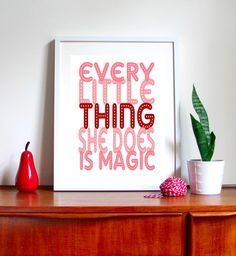 Every little thing she does is magic print. Cute for a nursery. $20.00 on Etsy.
