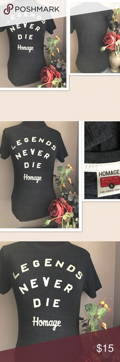 🆕 Homage Tee Shirt T-Shirt Unisex.. Homage Tee Shirt T-Shirt. Legend Never Dies. Size: Small. Color: Gray. homage Tops Tees - Short Sleeve