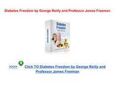 Diabetes Freedom book George Reilly - Page 1 First Signs Of Diabetes, Online Reviews, Professor, Freedom, Personal Care, Books, Teacher, Liberty, Political Freedom