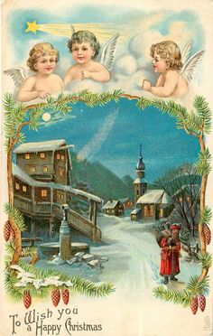 TO WISH YOU A HAPPY CHRISTMAS  three angels heads top, blue sky and comet overlooking an evening  village scene in evening, santa front righ...