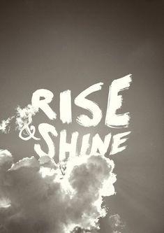 Rise & Shine. It's the CA way.