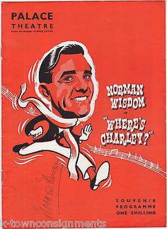 NORMAN WISDOM WHERE'S CHARLEY COMEDIAN ACTOR AUTOGRAPH SIGNED THEATRE PLAYBILL Norman Wisdom, Theatre Stage, Advertising Poster, Comedians, Musicals, Entertaining, Actors, Signs, Film