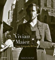 Vivian Maier: Uma Fotógrafa de Rua - John Maloof