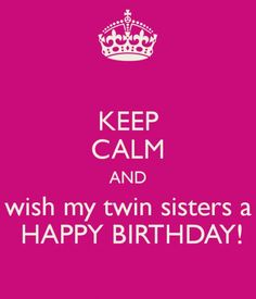 Happy Birthday Sister Funny Wishes For Twin Pictures