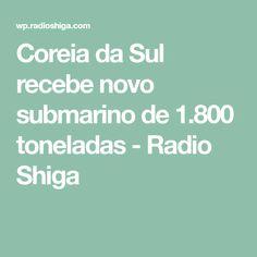 Coreia da Sul recebe novo submarino de 1.800 toneladas - Radio Shiga