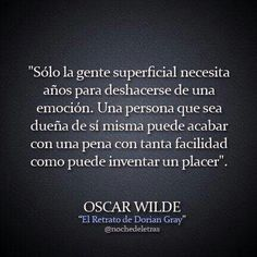 Oscar Wilde. Dorian Grey, Mood Quotes, Life Quotes, Life Sayings, Favorite Quotes, Best Quotes, Walt Whitman Quotes, Deep Thinking, Perfection Quotes