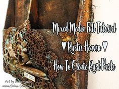 Mixed Media Full Tutorial ★ Rustic heaven ★ how to create rust paste - YouTube
