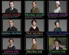 Downton Abbey Alignment   As I've always known, Maggie Smith and I have much in common: Chaotic Neutral.