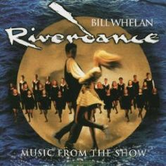 Riverdance: Music From The Show  This'll git y'r feet a-flyin'!