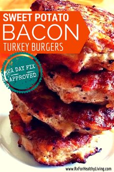 Sweet Potato and Bacon Turkey Burger - You won't believe that these are actually HEALTHY! 21 Day Fix stats included. www.rxforhealthyliving.com
