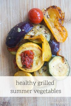 Delicious, Easy and Healthy Grilled Summer Vegetables.