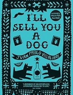 I?ll Sell You a Dog free download by Juan Pablo Villalobos Rosalind Harvey (trans.) ISBN: 9781908276742 with BooksBob. Fast and free eBooks download.  The post I?ll Sell You a Dog Free Download appeared first on Booksbob.com.