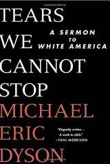Tears We Cannot Stop PDF | Tears We Cannot Stop EPUB | Tears We Cannot Stop MP3 Michael Eric Dyson